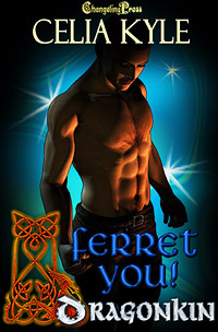 Ferret You! by Celia Kyle