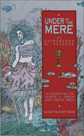 Under in the Mere by Catherynne M. Valente