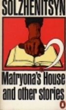 Matryona's House And Other Stories by Aleksandr Solzhenitsyn