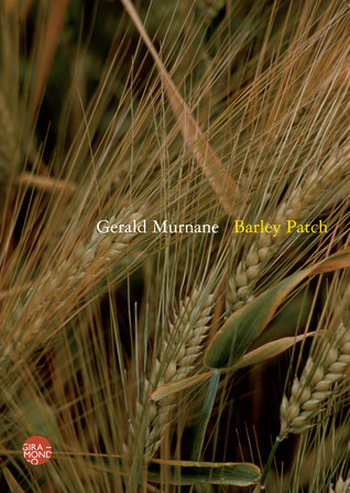 Barley Patch by Gerald Murnane