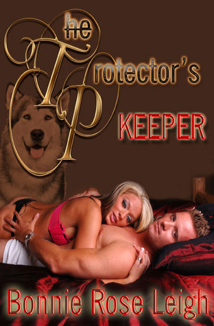 The Protector's Keeper by Bonnie Rose Leigh