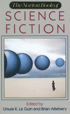 The Norton Book of Science Fiction by Ursula K. Le Guin