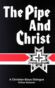 The Pipe and Christ: A Christian-Sioux Dialogue