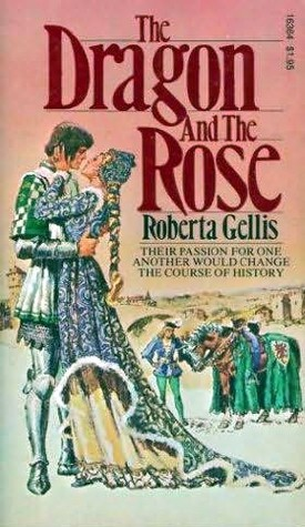 The Dragon & the Rose by Roberta Gellis