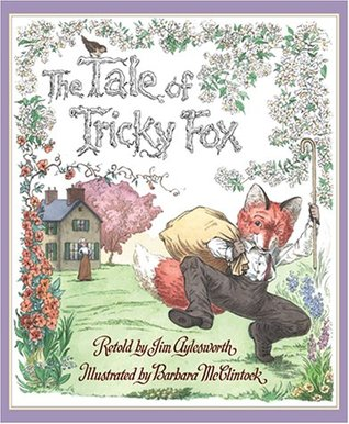 The Tale of Tricky Fox by Jim Aylesworth
