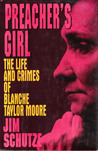 Preacher's Girl: The Life and Crimes of Blanche Taylor Moore