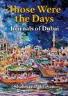 Those Were The Days: Journals Of Dubai