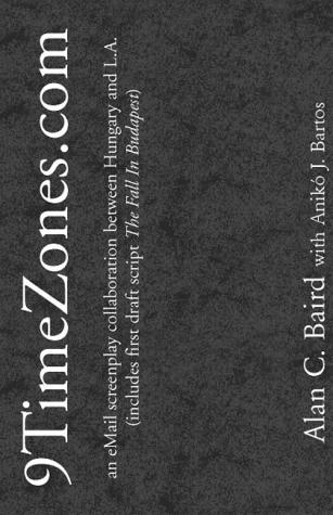 9TimeZones.com - an eMail screenplay collaboration between Hungary and L.A. (includes first draft script