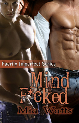 Mind F*cked by Mia Watts