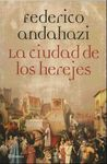La Ciudad de los Herejes = Heretic City