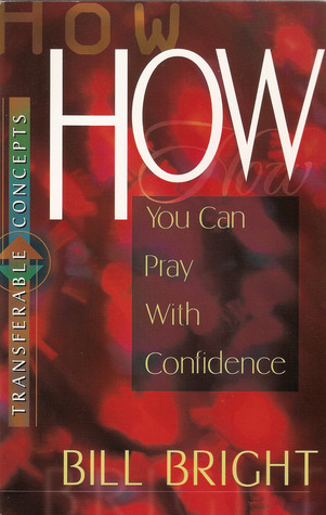 How You Can Pray With Confidence (Transferable Concepts, #9)