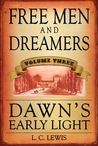 Free Men and Dreamers, Dawn's Early Light (Vol 3)