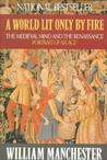 A World Lit Only by Fire by William Manchester