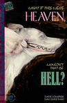 Beautiful Stories for Ugly Children: What If This Were Heaven, Wouldn't That Be Hell?