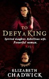To Defy a King (William Marshal #5)
