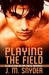 Playing The Field (Playing the Field, #1-4)
