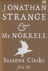 Jonathan Strange &amp; Mr. Norrell (Jilid III)