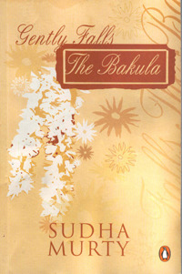 Gently Falls the Bakula by Sudha Murty