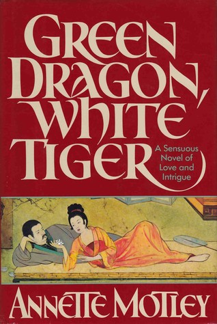 Green Dragon, White Tiger by Annette Motley