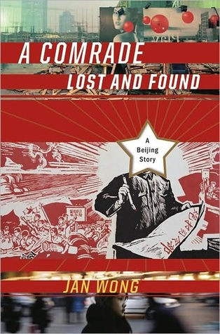A Comrade Lost and Found by Jan Wong