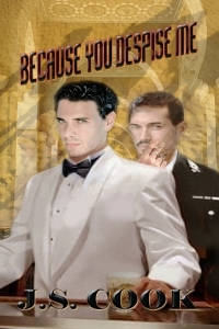 Because You Despise Me by J.S. Cook