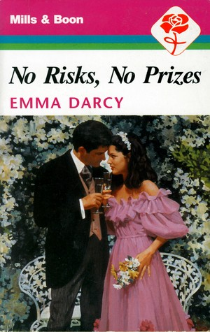 No Risks, No Prizes by Emma Darcy