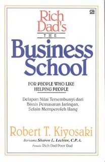 Rich Dad`s: The Business School For People Who Like Helping People
