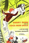Danny Dunn And The Voice From Space (Danny Dunn, #10)