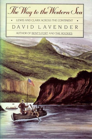 The Way To The Western Sea by David Lavender