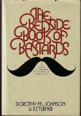 The Bedside Book of Bastards by Dorothy M. Johnson