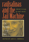 Raulrsalinas and the Jail Machine: My Weapon Is My Pen