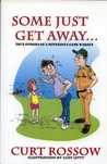 Some Just Get Away: True Stories of a Minnesota Game Warden