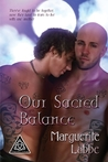 Our Sacred Balance by Marguerite Labbe