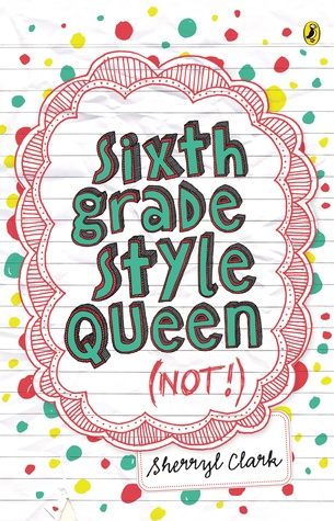 Sixth Grade Style Queen by Sherryl Clark
