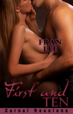 First and Ten (Carnal Reunions) Fran Lee