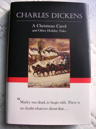 A Christmas Carol and other Holiday Tales by Charles Dickens