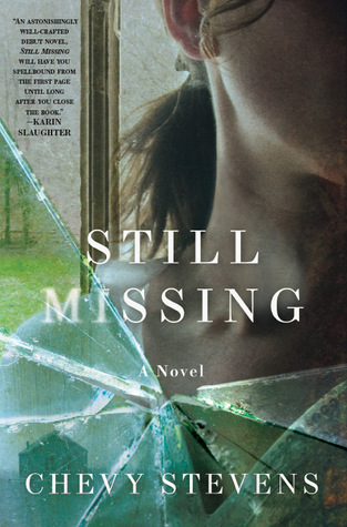 still missing book, still missing chevy stevens, still missing novel, book about abduction survivor, 52 books 52 weeks, goodreads, 2015 reading list, 2015 reading challenge