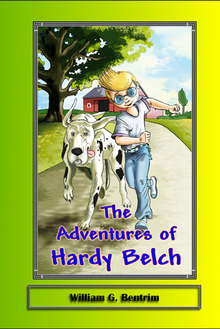 The Adventures of Hardy Belch by William G. Bentrim