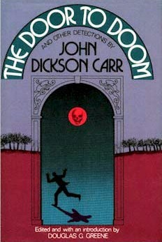 The Door To Doom, And Other Detections by John Dickson Carr