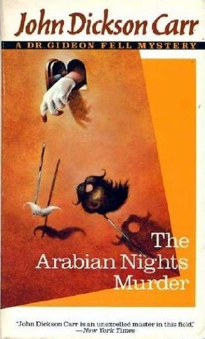 The Arabian Nights Murder by John Dickson Carr