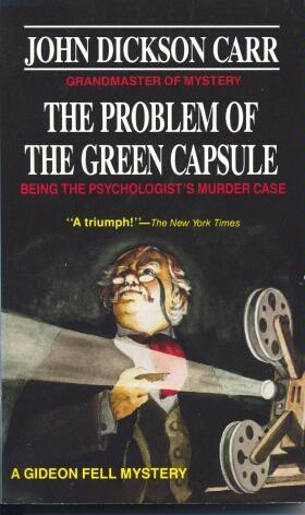 The Problem of the Green Capsule by John Dickson Carr