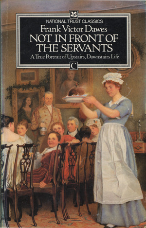Not in Front of the Servants by Frank Victor Dawes