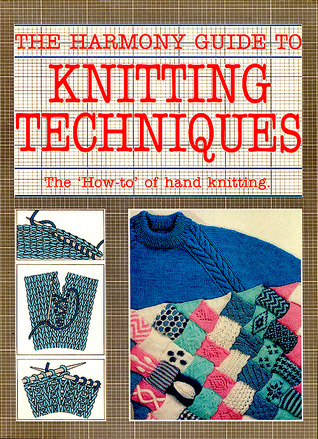 """""""Harmony"""" Guide To Knitting Techniques"""