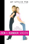 Zen and Xander Undone by Amy Kathleen Ryan