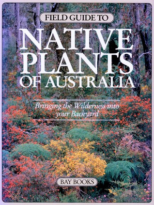 Field Guide to Native Plants of Australia by The Living Australia