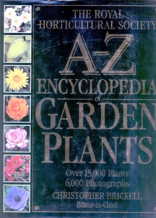 The Royal Horticultural Society A - Z Encyclopeadia of Garden... by Christopher Brickell