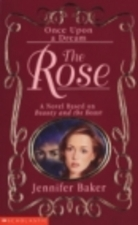The Rose: A Novel Based on Beauty and the Beast (Once Upon a Dream)
