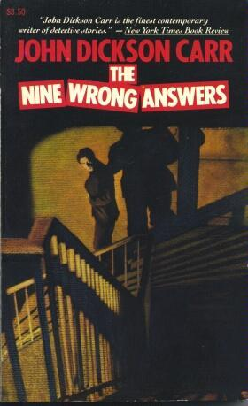 The Nine Wrong Answers by John Dickson Carr