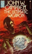 The Ultimate Weapon by John W. Campbell