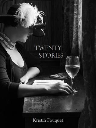 Twenty Stories by Kristin Fouquet